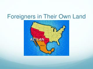 Foreigners in Their Own Land