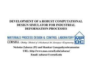 DEVELOPMENT OF A ROBUST COMPUTATIONAL DESIGN SIMULATOR FOR INDUSTRIAL DEFORMATION PROCESSES