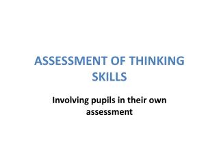 ASSESSMENT OF THINKING SKILLS
