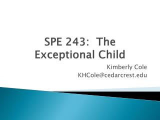 SPE 243:  The Exceptional Child