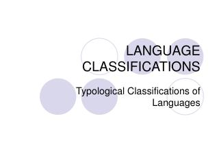 LANGUAGE CLASSIFICATIONS