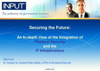 Rob Funk  Sr. Analyst for Justice/Public-Safety (J/PS) & Homeland Security
