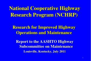 National Cooperative Highway Research Program NCHRP   Research for Improved Highway Operations and Maintenance