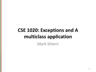 CSE 1020: Exceptions and A multiclass application