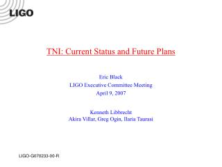 TNI: Current Status and Future Plans