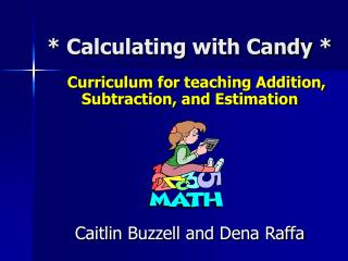 Calculating with Candy