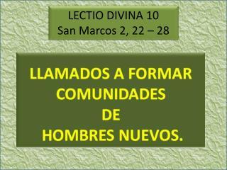 LECTIO DIVINA 10 San Marcos 2, 22 – 28