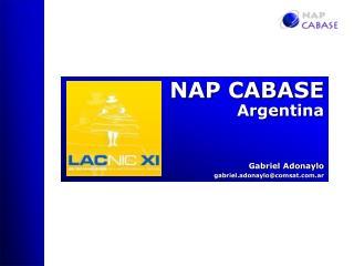 NAP CABASE Argentina Gabriel Adonaylo gabriel.adonaylo@comsat.ar