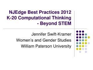 NJEdge Best Practices 2012 K-20 Computational Thinking - Beyond STEM
