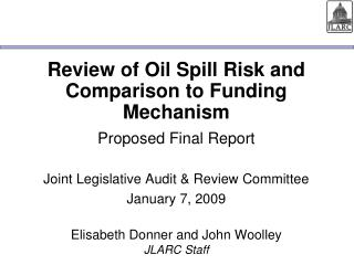 Review of Oil Spill Risk and Comparison to Funding Mechanism