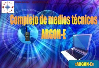 « ARGON-E »