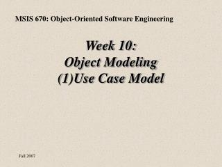 Week 10:  Object Modeling  (1)Use Case Model