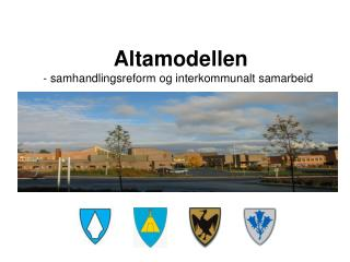 Altamodellen - samhandlingsreform og interkommunalt samarbeid