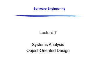Lecture 7 Systems Analysis Object-Oriented Design
