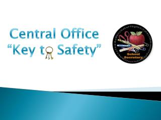 "Central Office  ""Key to Safety"""