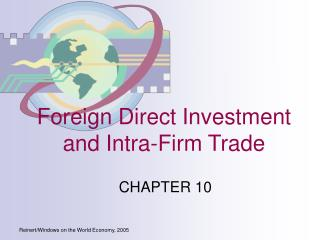 Foreign Direct Investment and Intra-Firm Trade