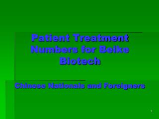 Patient Treatment Numbers for Beike Biotech