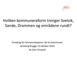 Hvilken kommunereform trenger Svelvik, Sande, Drammen og områdene rundt?