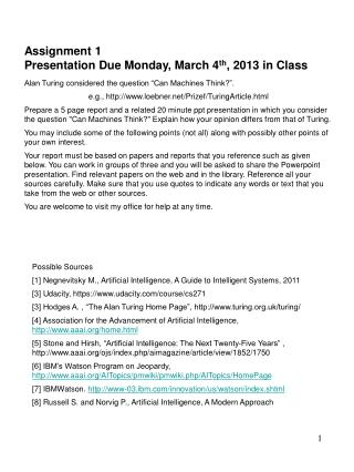 Assignment 1 Presentation Due Monday, March 4 th , 2013 in Class