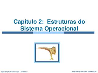Cap�tulo 2:  Estruturas do Sistema Operacional