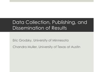 Data Collection, Publishing, and Dissemination of Results