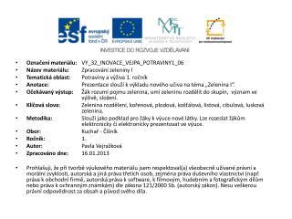 Označení materiálu: VY_32_INOVACE_VEJPA_POTRAVINY1_06 Název materiálu: Zpracování zeleniny I