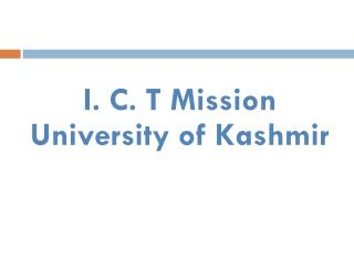 I. C. T Mission University of Kashmir