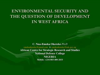 ENVIRONMENTAL SECURITY AND THE QUESTION OF DEVELOPMENT IN WEST AFRICA