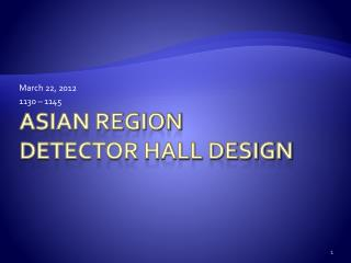 Asian  Region Detector Hall Design