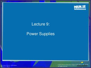Lecture 9: Power Supplies