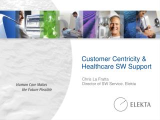 Customer Centricity & Healthcare SW Support