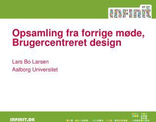 Opsamling fra forrige møde, Brugercentreret design
