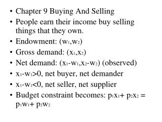 Chapter 9 Buying And Selling People earn their income buy selling things that they own.