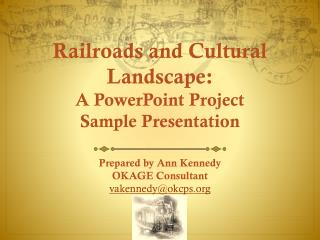 Railroads and Cultural Landscape: A PowerPoint Project  Sample Presentation