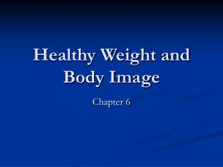 Healthy Weight and Body Image