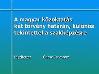 A magyar közoktatás  két törvény határán, különös tekintettel a szakképzésre
