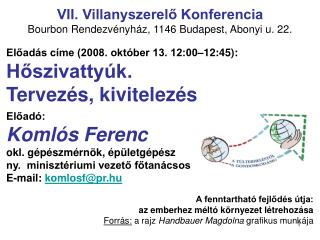 VII. Villanyszerelő Konferencia Bourbon Rendezvényház, 1146 Budapest, Abonyi u. 22.
