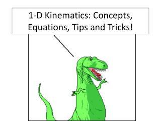 1-D Kinematics: Concepts, Equations, Tips and Tricks!