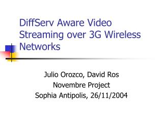 DiffServ Aware Video Streaming over 3G Wireless Networks