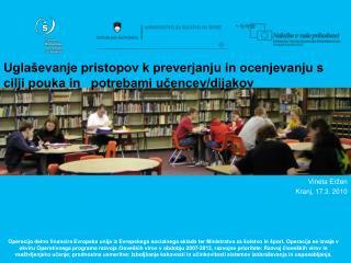 Uglaševanje pristopov k preverjanju in ocenjevanju s cilji pouka in   potrebami učencev/dijakov