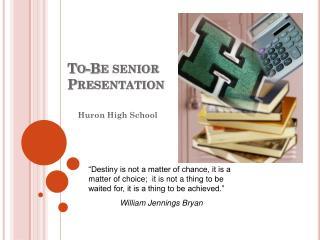 To-Be senior Presentation