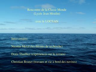 Rencontre de la Classe Monde (Lycée Jean Moulin) avec le LOCEAN