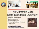 The Common Core  State Standards Overview