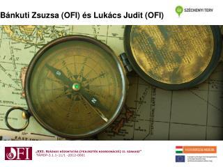 Bánkuti Zsuzsa (OFI) és Lukács Judit (OFI)