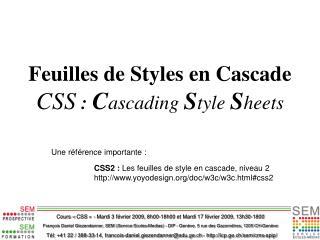 Feuilles de Styles en Cascade CSS  :  C ascading S tyle S heets