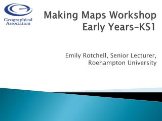 Making  Maps Workshop Early Years–KS1