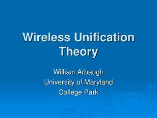 Wireless Unification Theory