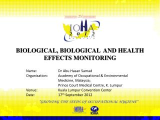 BIOLOGICAL, BIOLOGICAL  AND HEALTH EFFECTS MONITORING
