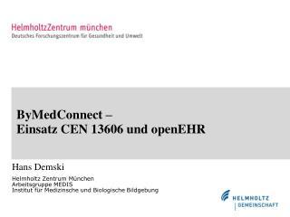 ByMedConnect –  Einsatz CEN 13606 und openEHR