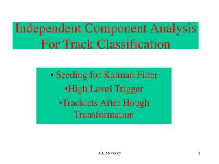 Independent Component Analysis For Track Classification